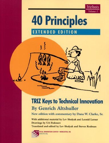 40 Principles Extended Edition TRIZ Keys to Technical Innovation and Problem Solving  2005 9780964074057 Front Cover