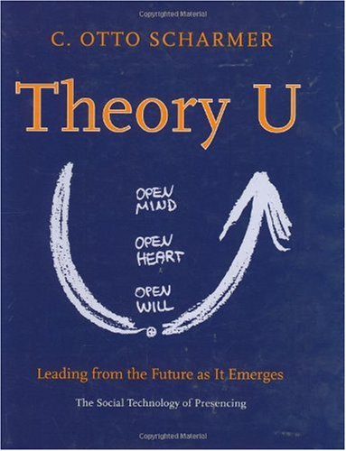 Theory U Leading from the Future as it Emerges N/A edition cover