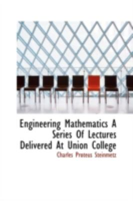 Engineering Mathematics a Series of Lectures Delivered at Union College  N/A 9781113196057 Front Cover