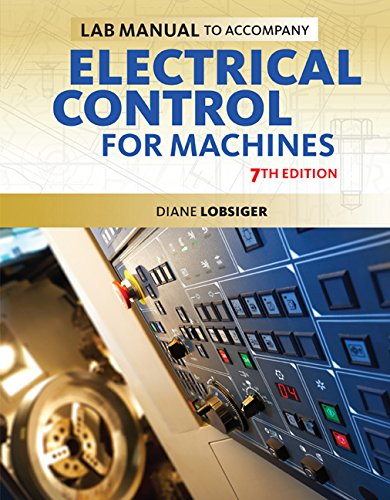 Lab Manual for Lobsiger's Electrical Control for Machines  7th 2016 9781285169057 Front Cover