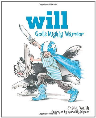 Will, God's Mighty Warrior   2006 9781400308057 Front Cover