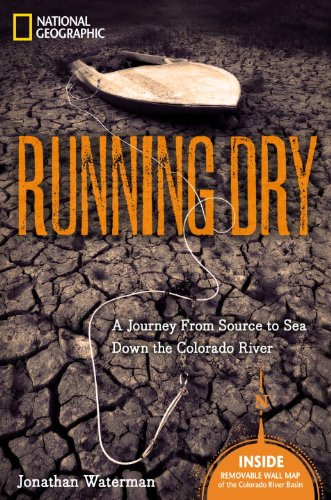 Running Dry A Journey from Source to Sea down the Colorado River  2010 edition cover