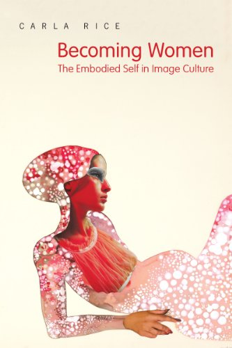Becoming Women The Embodied Self in Image Culture  2014 edition cover
