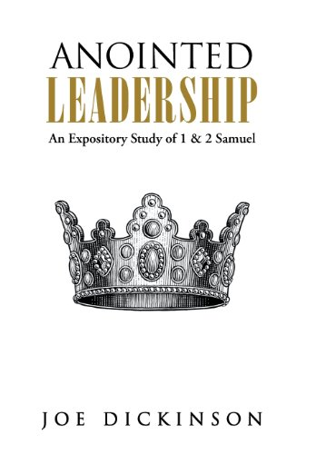 Anointed Leadership An Expository Study of 1 and 2 Samuel  2013 9781490804057 Front Cover