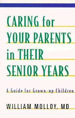 Caring for Your Parents in Their Senior Years A Guide for Grown-Up Children N/A 9781552092057 Front Cover