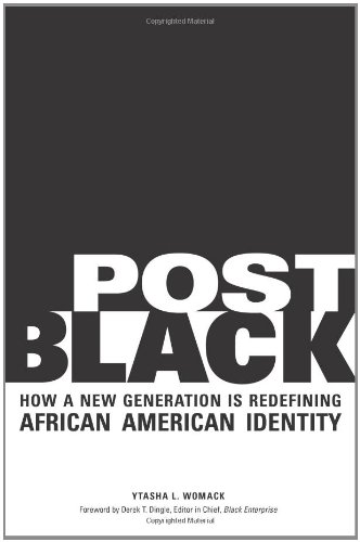 Post Black How a New Generation Is Redefining African American Identity  2010 edition cover