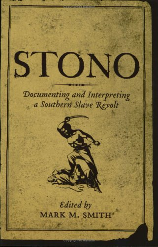 Stono Documenting and Interpreting a Southern Slave Revolt  2005 edition cover