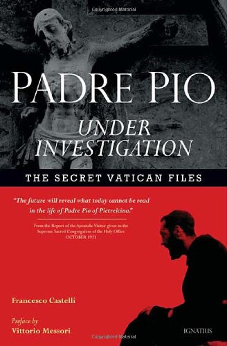 Padre Pio under Investigation The Secret Vatican Files  2011 edition cover