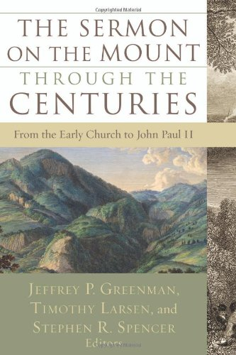 Sermon on the Mount Through the Centuries From the Early Church to John Paul II  2007 edition cover
