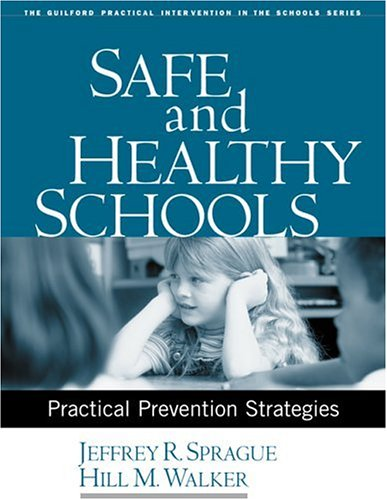 Safe and Healthy Schools Practical Prevention Strategies  2005 edition cover