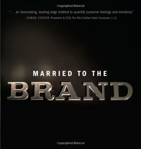 Married to the Brand Why Consumers Bond with Some Brands for Life  2005 edition cover