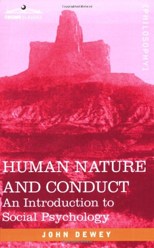 Human Nature and Conduct An Introduction to Social Psychology  2007 edition cover