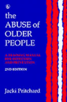 Abuse of Elderly People  2nd (Revised) 9781853023057 Front Cover