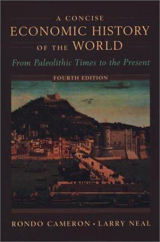 Concise Economic History of the World From Paleolithic Times to the Present 4th 2002 (Revised) edition cover