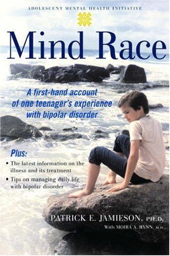 Mind Race A Firsthand Account of One Teenager's Experience with Bipolar Disorder  2006 edition cover