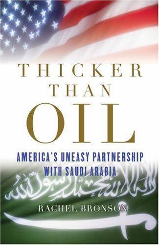 Thicker Than Oil America's Uneasy Partnership with Saudi Arabia  2008 edition cover