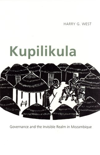 Kupilikula Governance and the Invisible Realm in Mozambique  2005 9780226894058 Front Cover