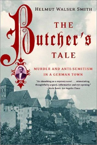 Butcher's Tale Murder and Anti-Semitism in a German Town  2003 edition cover