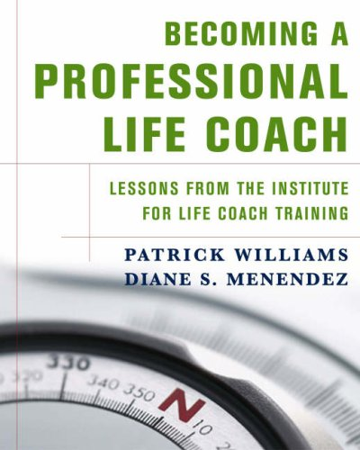 Becoming a Professional Life Coach Lessons from the Institute for Life Coach Training  2007 edition cover