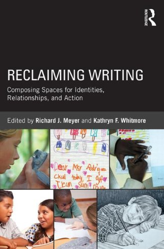 Reclaiming Writing Composing Spaces for Identities, Relationships, and Actions  2014 edition cover