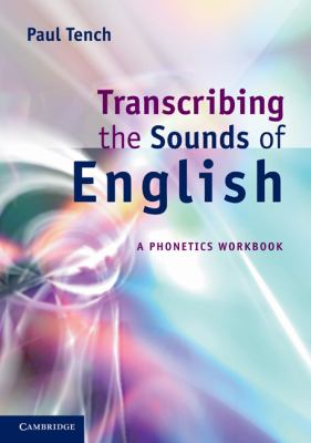 Transcribing the Sound of English A Phonetics Workbook for Words and Discourse  2011 9780521166058 Front Cover