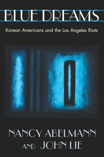 Blue Dreams Korean Americans and the Los Angeles Riots  1995 (Reprint) edition cover