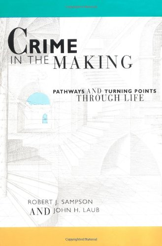 Crime in the Making Pathways and Turning Points Through Life  1993 edition cover
