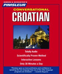 Conversational Croatian: Learn to Speak and Understand Croatian With Pimsleur Language Programs  2008 edition cover