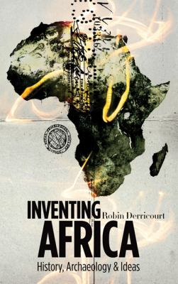 Inventing Africa History, Archaeology and Ideas  2011 9780745331058 Front Cover
