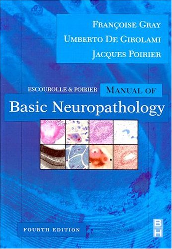 Escourolle and Poirier's Manual of Basic Neuropathology  4th 2004 (Revised) 9780750674058 Front Cover