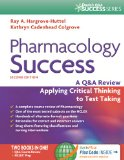 Pharmacology Success A Q&a Review Applying Critical Thinking to Test Taking 2nd 2014 (Revised) 9780803639058 Front Cover