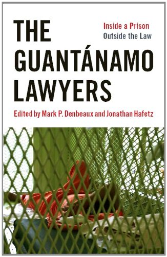 Guant�namo Lawyers Inside a Prison Outside the Law  2011 edition cover