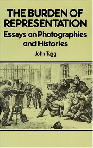 Burden of Representation Essays on Photographies and Histories N/A edition cover
