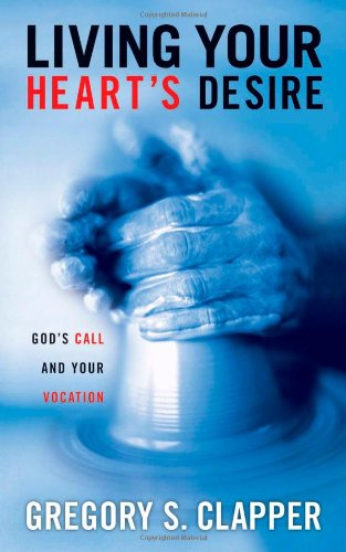 Living Your Heart's Desire God's Call and Your Vocation  2005 edition cover