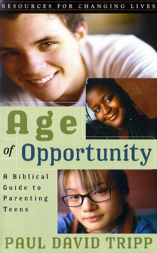 Age of Opportunity : A Biblical Guide to Parenting Teens 2nd 2001 (Revised) edition cover