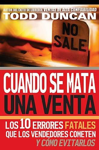 Cuando Se Mata una Venta Los 10 Errores Fatales Que los Vendedores Cometen y Como Evitarlos  2006 9780881130058 Front Cover