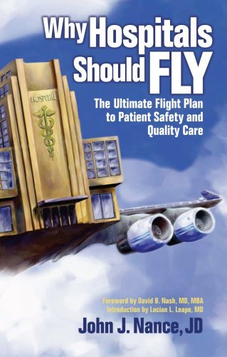 Why Hospitals Should Fly The Ultimate Flight Plan to Patient Safety and Quality Care  2008 9780974386058 Front Cover