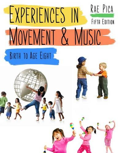 Experiences in Music and Movement Birth to Age Eight 5th 2013 edition cover