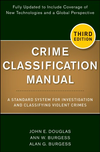 Crime Classification Manual A Standard System for Investigating and Classifying Violent Crime 3rd 2013 9781118305058 Front Cover