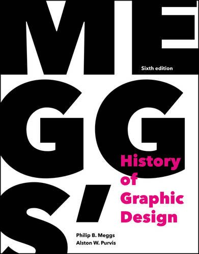 Meggs' History of Graphic Design  6th 2016 9781118772058 Front Cover