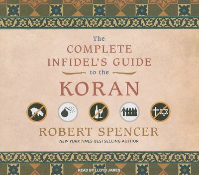 The Complete Infidel's Guide to the Koran, Library Edition:  2009 9781400145058 Front Cover
