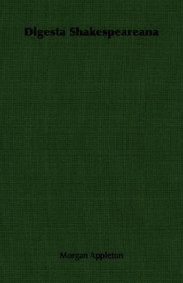 Digesta Shakespeareana:   2007 9781406763058 Front Cover