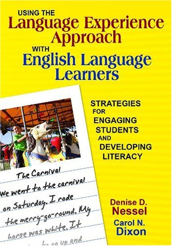 Using the Language Experience Approach with English Language Learners Strategies for Engaging Students and Developing Literacy  2008 edition cover