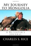 My Journey to Mongolia A Reporter's Journal N/A 9781491206058 Front Cover