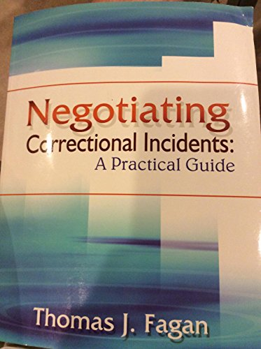 Negotiating Correctional Incidents A Practical Guide  2003 9781569912058 Front Cover