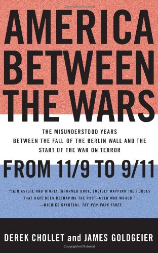 America Between the Wars From 11/9 to 9/11 - The Misunderstood Years Between the Fall of the Berlin Wall and the Start of the War on Terror N/A edition cover