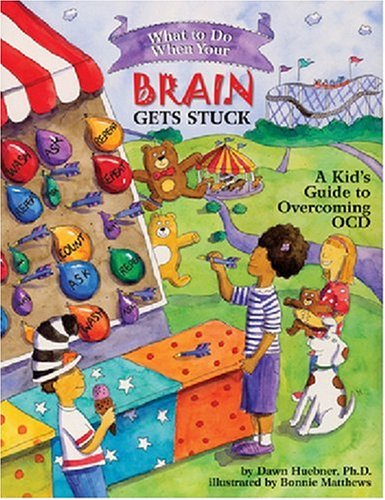 What to Do When Your Brain Gets Stuck A Kid's Guide to Overcoming Ocd  2007 9781591478058 Front Cover