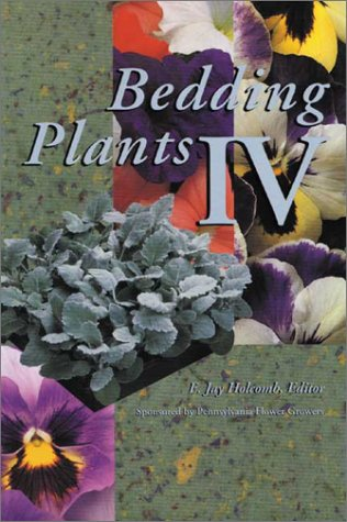 Bedding Plants IV A Manual on the Culture of Bedding Plants As a Greenhouse Crop 4th 1994 9781883052058 Front Cover