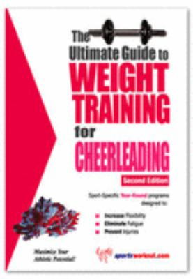 Ultimate Guide to Weight Training for Cheerleading N/A 9781932549058 Front Cover