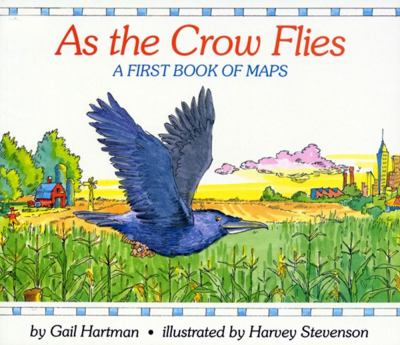 As the Crow Flies A First Book of Maps N/A 9780027430059 Front Cover